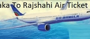 Dhaka To Rajshahi Air Ticket Price And Flight Schedules