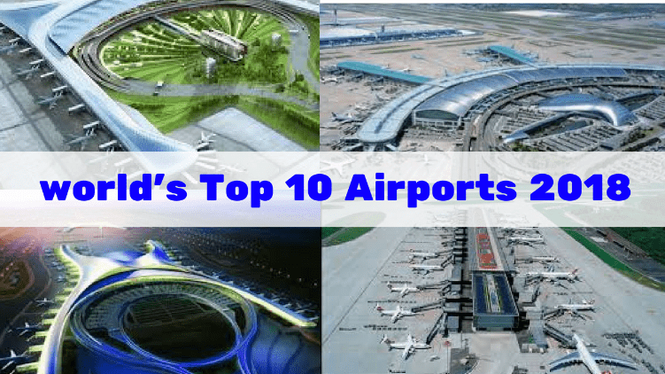 world's top 10 airports 2018