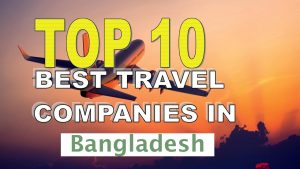 Top 10 Travel Agency in Bangladesh | Travel Information and