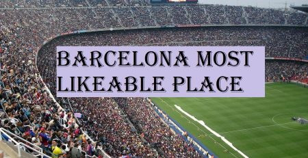 Barcelona Most Likeable Place