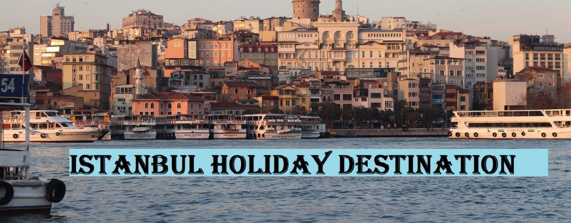 Istanbul Holiday Destination
